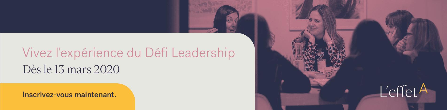 Tentez le Défi Leadership de L'effet A et propulsez votre carrière!