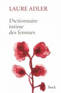 Couverture du livre de Laure Adler  (Dictionnaire intime des femmes)